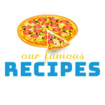 Our Famous Recipes
