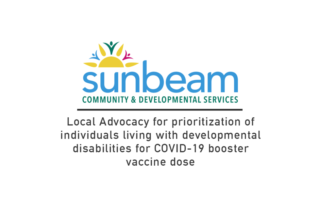 Local Advocacy for prioritization of individuals living with developmental disabilities for COVID-19 booster vaccine dose